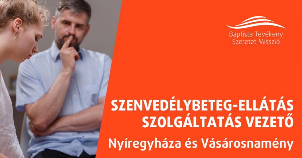 SZENVEDÉLYBETEG-ELLÁTÁS SZOLGÁLTATÁS VEZETŐ – NYÍREGYHÁZA ÉS VÁSÁROSNAMÉNY