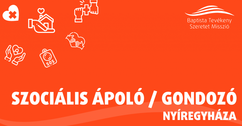 SZOCIÁLIS ÁPOLÓ / GONDOZÓ – NYÍREGYHÁZA