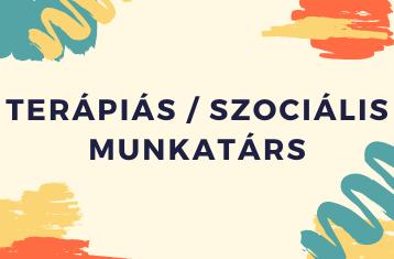 TERÁPIÁS / SZOCIÁLIS MUNKATÁRS